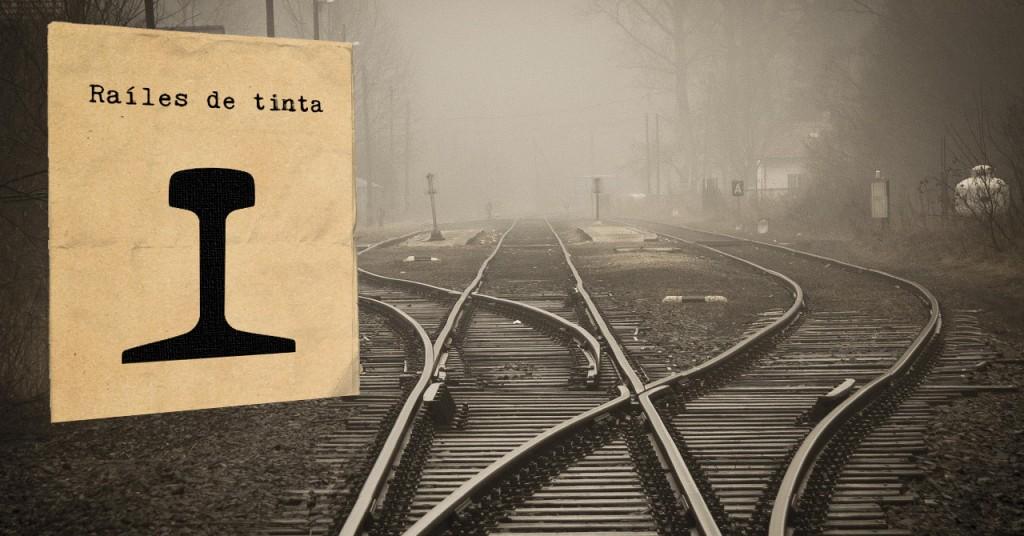 Relatos o cuentos breves ferroviarios para Raíles de tinta