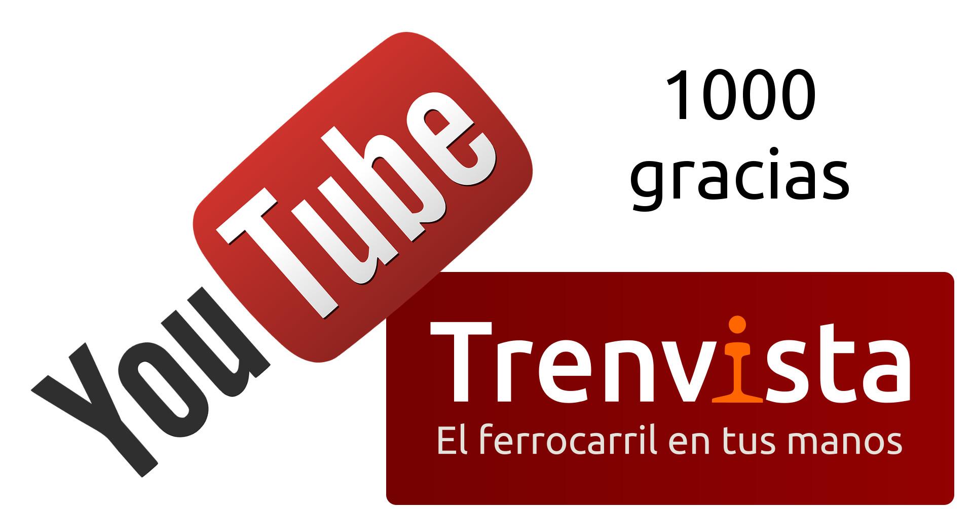 Trenvista supera los 1000 seguidores en YouTube